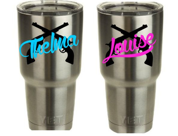 Thelma  Louise Vinyl Decal For Yeti CupTumbler Set Of  Decals - Vinyl letters for cups
