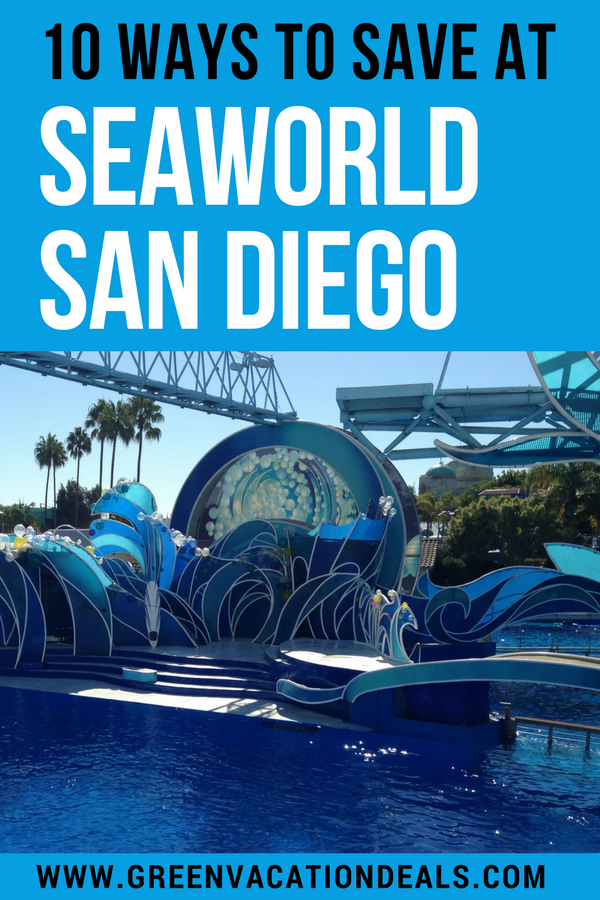 10 Ways To Save At Seaworld San Diego Green Vacation Deals Seaworld San Diego San Diego Travel San Diego Vacation