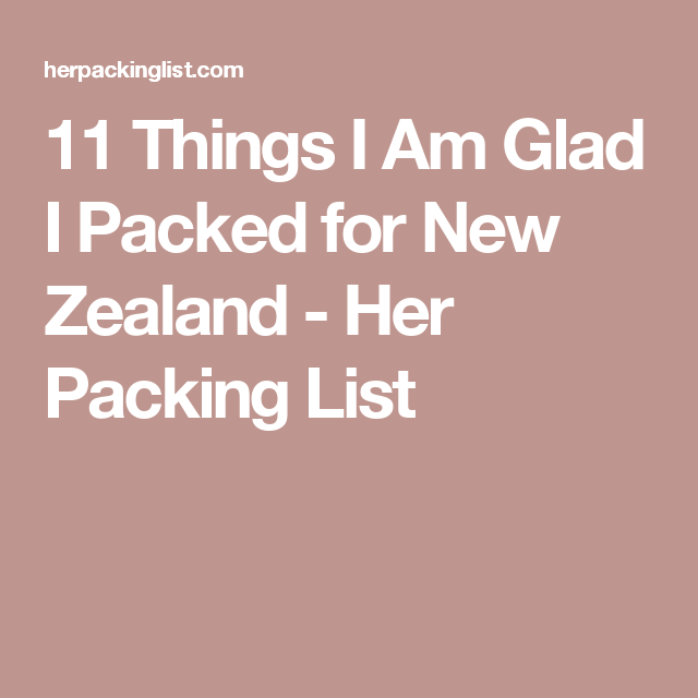 11 Things I Am Glad I Packed for New Zealand - Her Packing List