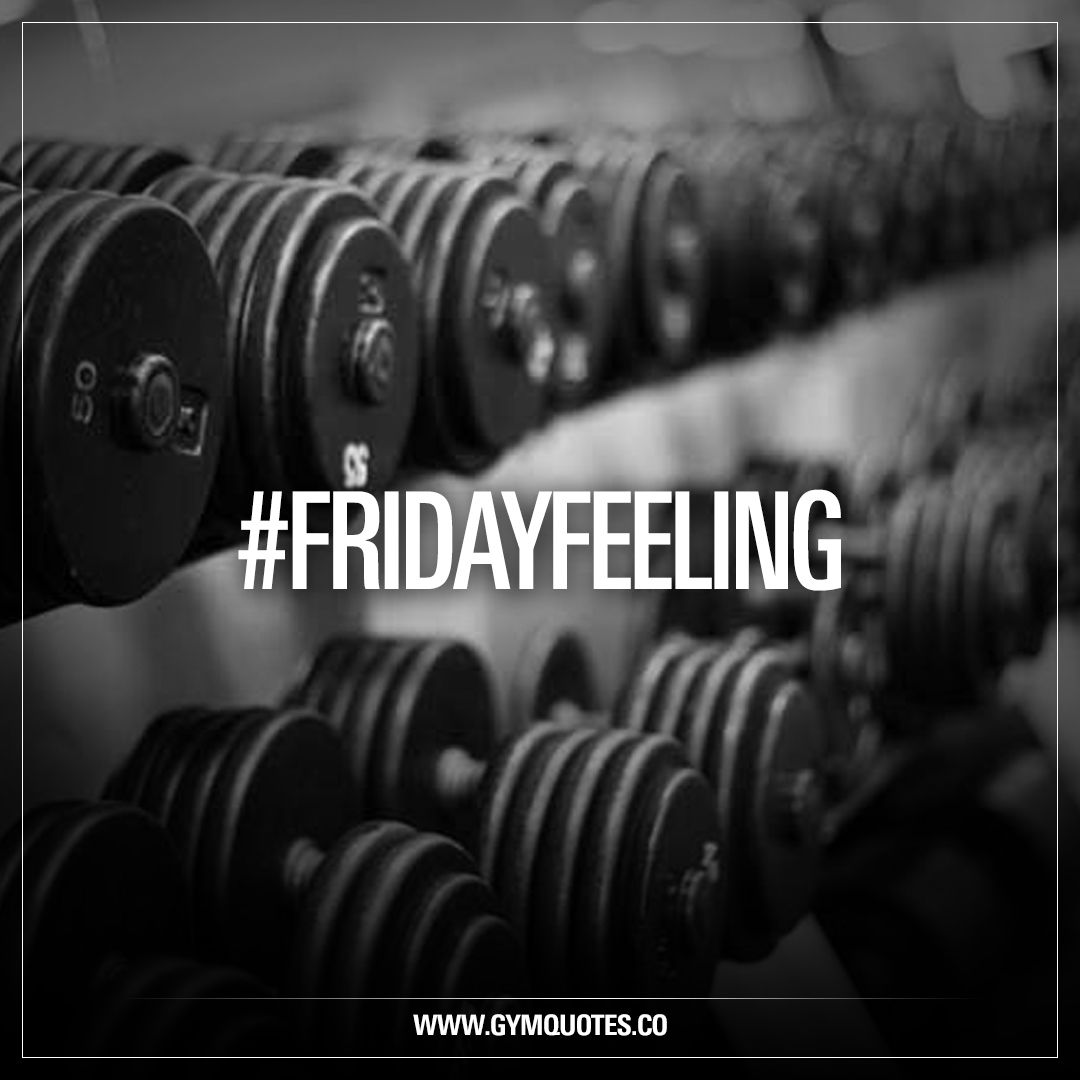 FridayFeeling   Fitness motivation quotes, Gym quote ...