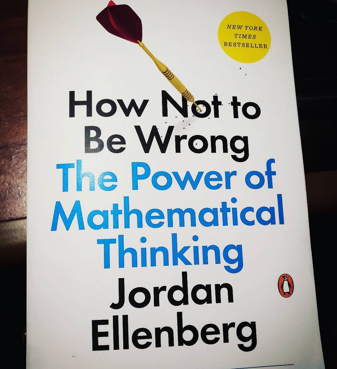 jordan ellenberg how not to be wrong the power of mathematical thinking 060817.