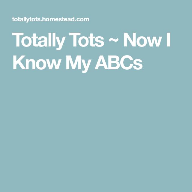 Totally Tots ~ Now I Know My ABCs   alphabet   Pinterest ...