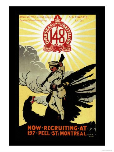 Canada Overseas Battalion Now Recruiting At 197 Peel Street Montreal Prints O M House Allposters Com Ww1 Posters Graphic Design Collection Propaganda Art