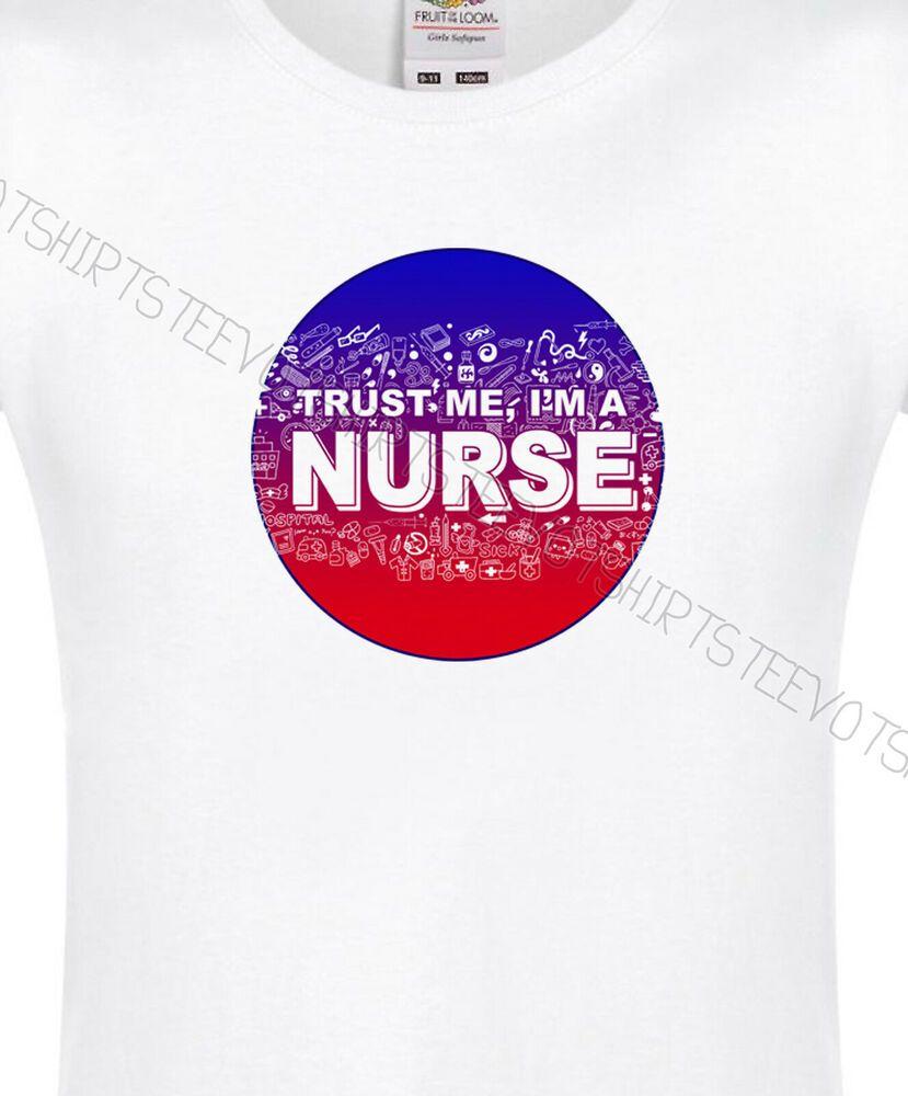 ae9e78e34 TRUST ME I'M A NURSE WOMENS FIT 100% COTTON FUNNY MEDICAL DOCTOR TSHIRT TEE  TOP