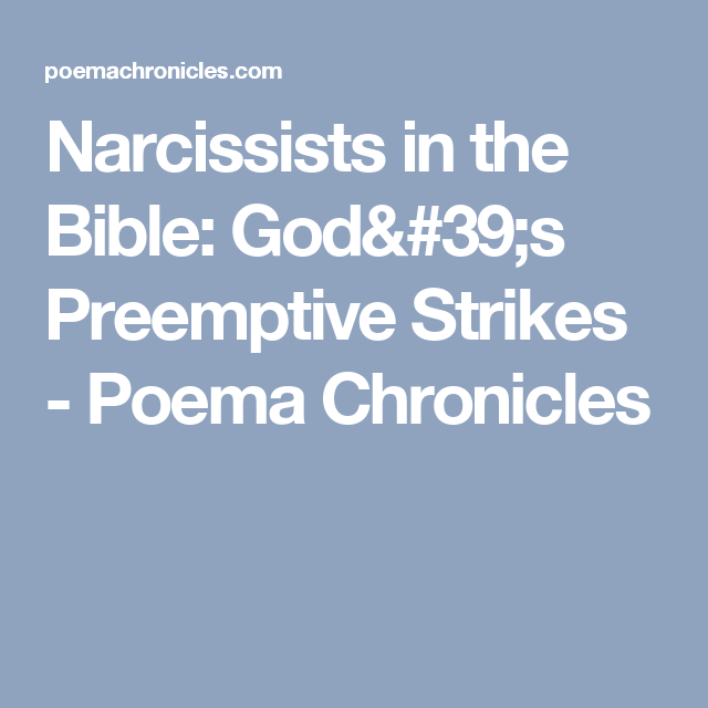 Narcissists in the Bible: God's Preemptive Strikes - Poema Chronicles