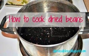 Darcie's Dishes: How to Tuesday: Soaking and Cooking Dried Beans #thm #trimhealthymama #eatinghealthyonabudget #frugalliving #beans