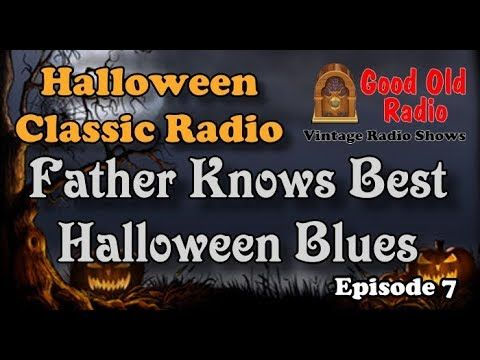 Father Knows Best, Halloween Blues 1953 | Good Old Radio