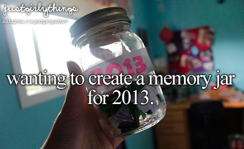 Wanting to create a memory jar for 2013