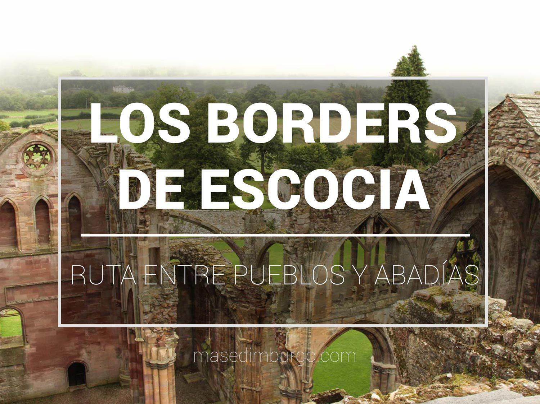 Ruta por los pueblecitos y abadías de los Borders de Escocia, al sur de Edimburgo