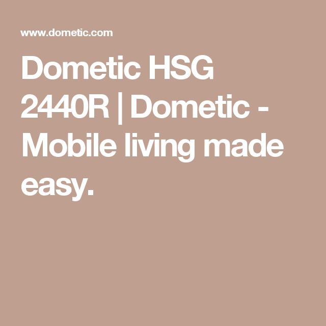 Dometic HSG 2440R | Dometic - Mobile living made easy.