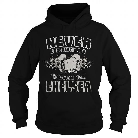 Cool Chelsea  Never Underestimate The Power Of Team Chelsea T-Shirts