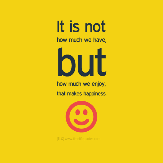 Quotes About Life And Love And Happiness: Quotes About Life Makes Happiness