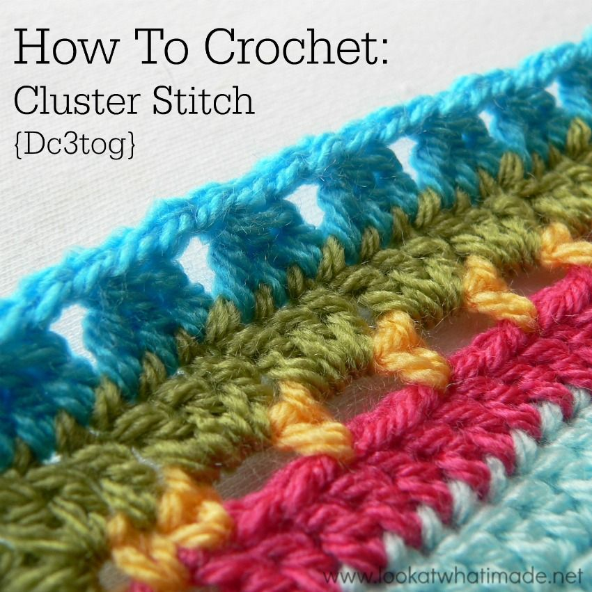 How to Crochet Cluster Stitch Dc3tog How to Crochet: Cluster Stitch ...
