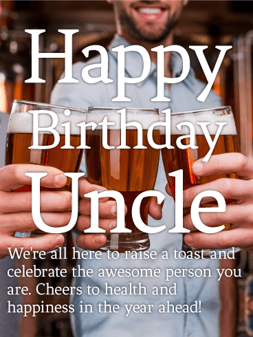 To My Awesome Uncle Happy Birthday Wishes Card Raise A Toast To