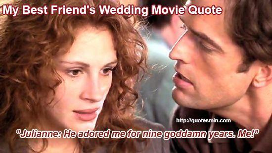 My Best Friend\'s Wedding Movie Quote: \