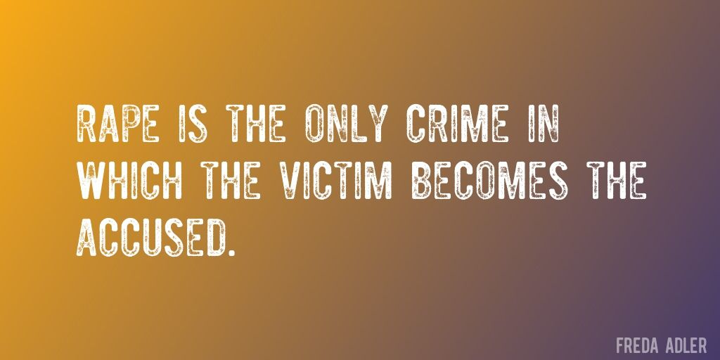 Rape Quotes Adorable Quotefreda Adler  Rape Is The Only Crime In Which The Victim
