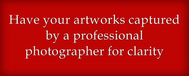 Have your artworks captured by a professional photographer for clarity.