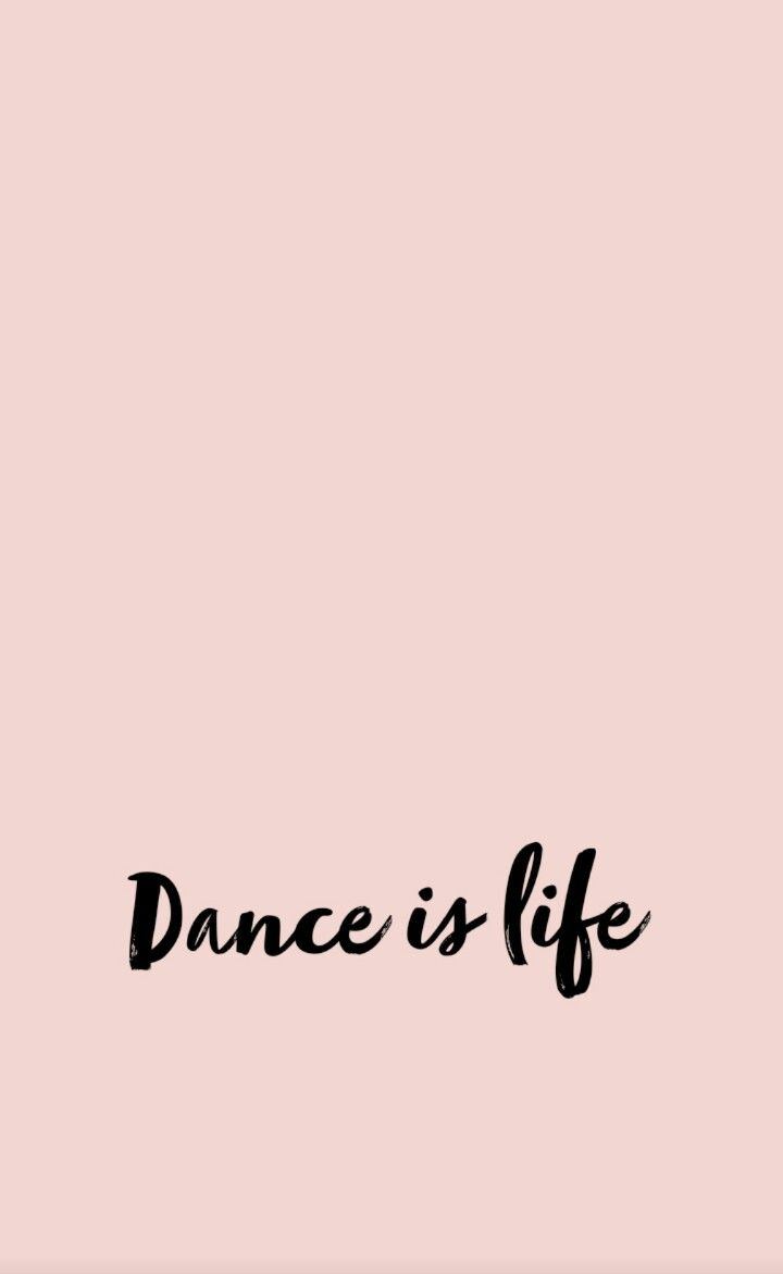 Dance Is Life Realthings Dance Wallpaper Dance Background Dance Quotes