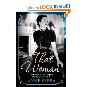 That Woman: The Life of Wallis Simpson, Duchess of Windsor [Hardcover]
