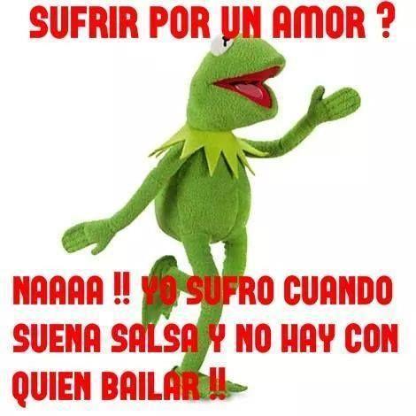 Sufrir Por Un Amor Yo Sufro Cuando Suena Salsa Y No Hay Con Quien Bailar Salsa Bailar Humor Ranagusta Funny Spanish Memes Dancing Sketch Latinas Quotes