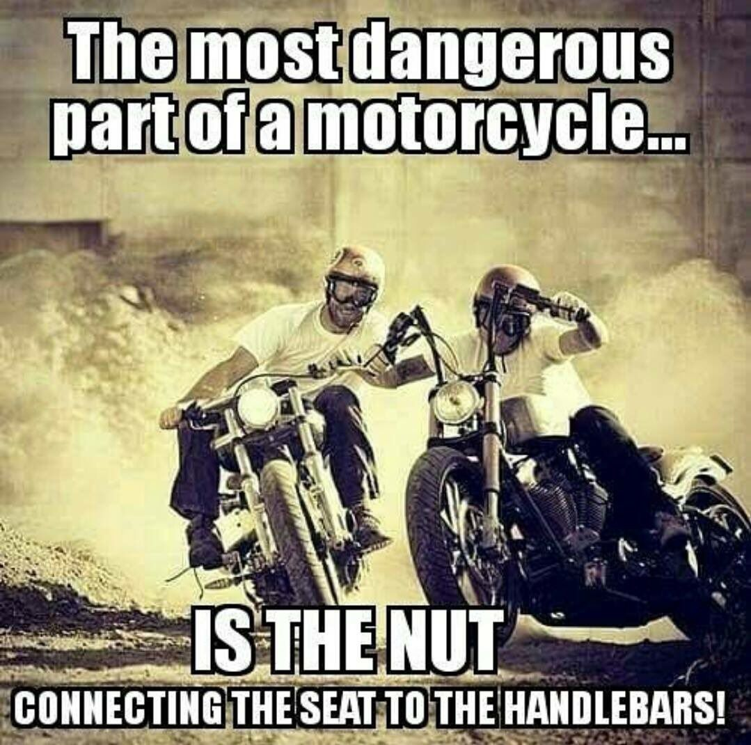 Very Important To Check This All The Time Motorcycle Humor