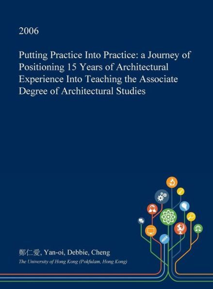 Putting Practice Into Practice: a Journey of Positioning 15 Years of Architectural Experience Into T