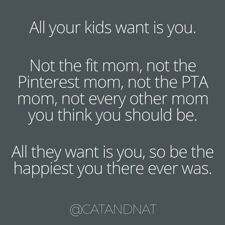 And They Have Me Anytime They Need Me Plus I M Happy Rested Energetic Never Burnt Out Quotes About Motherhood Mommy Quotes Mom Quotes