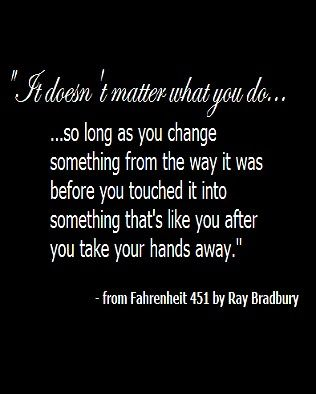 Quotes From Fahrenheit 451 Simple Change Something From The Way It Was  Ray Bradbury Fahrenheit 451