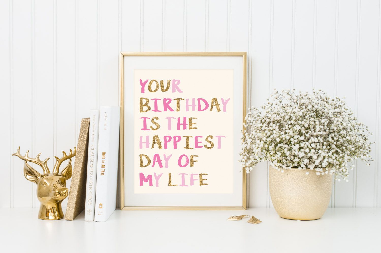 Cream Birthday Sign, Your Birthday Is The Happiest Day Of My Life Print, Printable Nursery Room Decor, Nursery Room Print, Girls Bedroom Art by TiniTimeCreations on Etsy