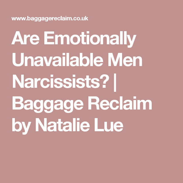 Are Emotionally Unavailable Men Narcissists? | Emotionally