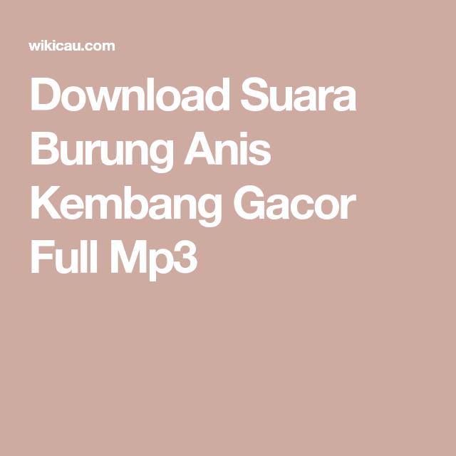 Download Suara Burung Anis Kembang Gacor Full Mp3 Suara