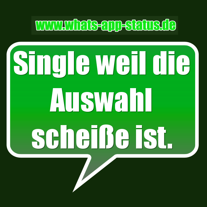 whatsapp status spruch single weil die auswahl schei e ist lustig pinterest whatsapp. Black Bedroom Furniture Sets. Home Design Ideas