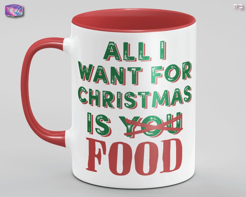 All I Want For Christmas Is Food Christmas Mug X Mas Gift X Mas Mug Holiday Mug Christmas Holiday Funny X Mas Funn Christmas Mugs Funny Mugs Mugs