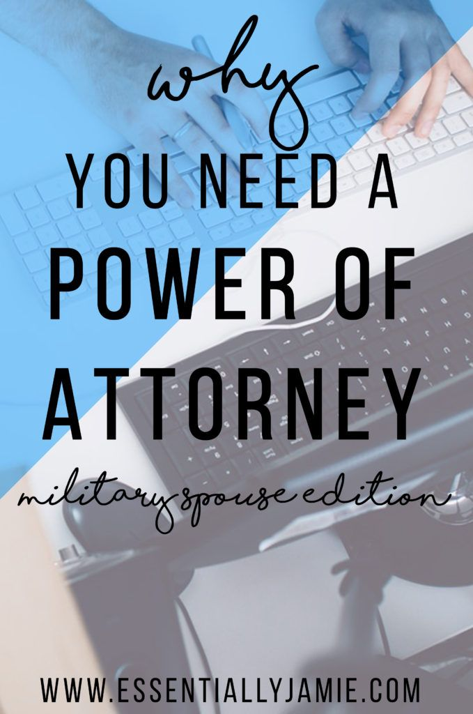 Why You Need A Power Of Attorney As A Military Spouse Military