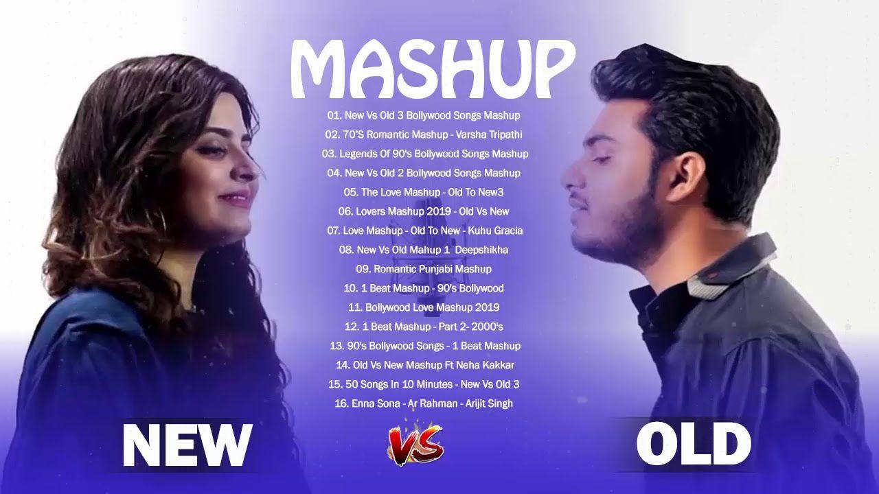 Old Vs New Bollywood Mashup 2019 Best Romantic Mashup Songs Playlist New Vs Old 3 Bollywood Songs Youtub Bollywood Songs Song Playlist Old Bollywood Songs