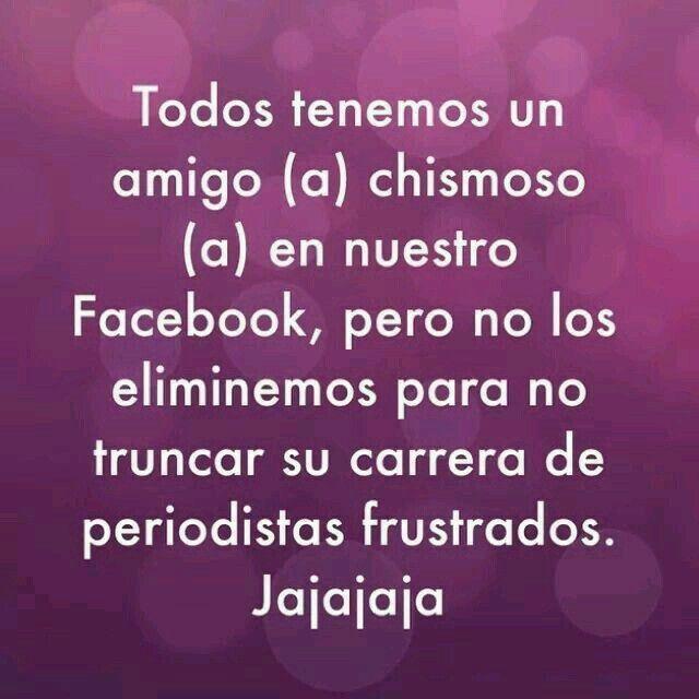Amigo Chismoso En Facebook Frases Bonitas Frases Geniales