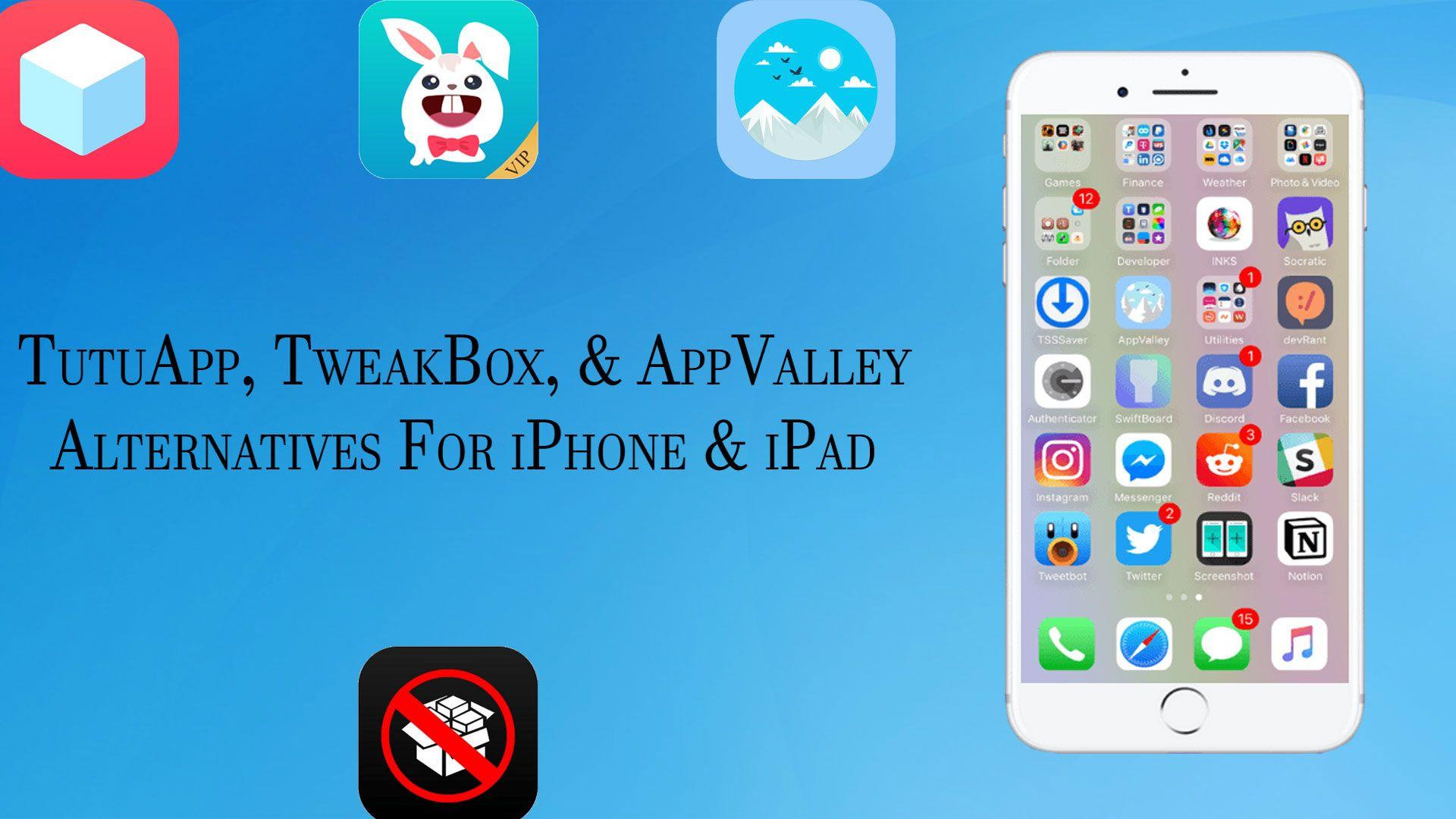 TutuApp, AppValley, & TweakBox alternatives for iPhone