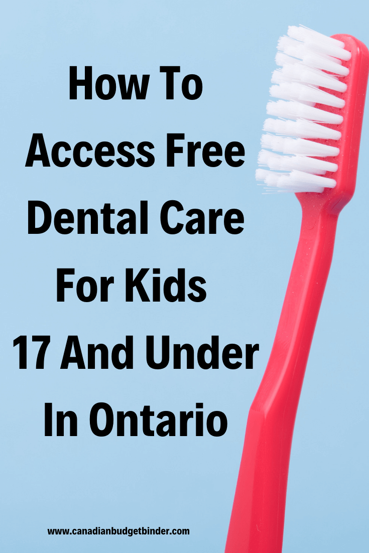 How To Access Free Dental Care For Kids 17 And Under #dentalcare