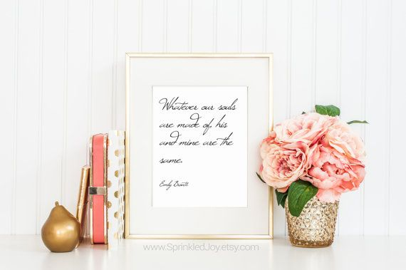 Whatever Souls Are Made Of  His and Mine are the Same - Emily Bronte print by Sprinkled Joy
