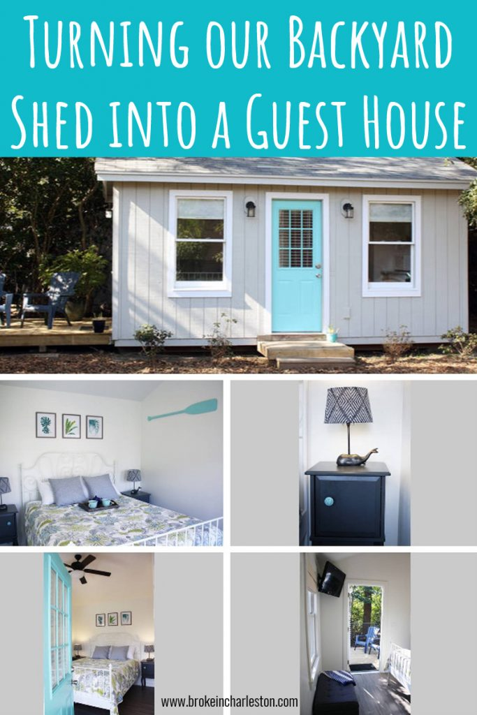 Transforming Our Empty Shed Into A Cozy Backyard Guest House Broke In Charleston Backyard Guest Houses Guest House Shed Shed To Tiny House