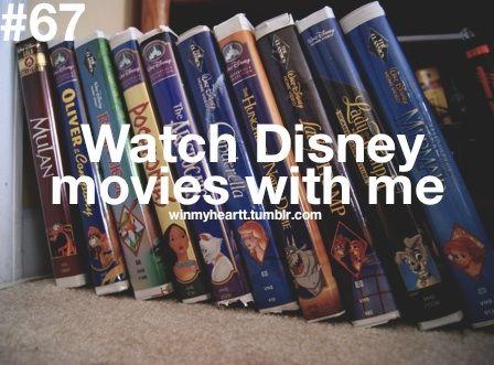 Disney movies!!!!! : )