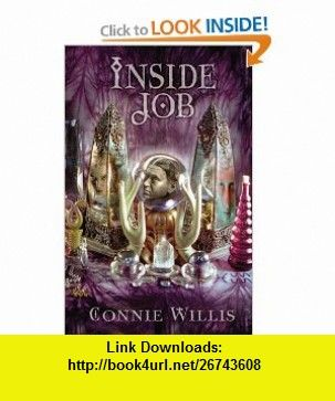 Inside Job (9781596060241) Connie Willis , ISBN-10: 1596060247  , ISBN-13: 978-1596060241 ,  , tutorials , pdf , ebook , torrent , downloads , rapidshare , filesonic , hotfile , megaupload , fileserve
