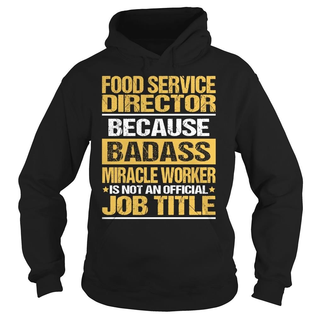 Awesome Tee For Food Service Director, Order HERE ==> https://www.sunfrog.com/LifeStyle/Awesome-Tee-For-Food-Service-Director-93885945-Black-Hoodie.html?41088 #foodideas #foodrecipes