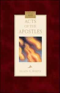 The Acts Of The Apostles By Ellen G White Based Of Course On