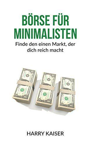 Börse für Minimalisten: Finde den einen Markt, der dich reich macht
