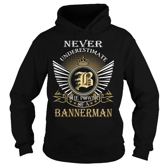 I Love Never Underestimate The Power of a BANNERMAN - Last Name, Surname T-Shirt Shirts & Tees