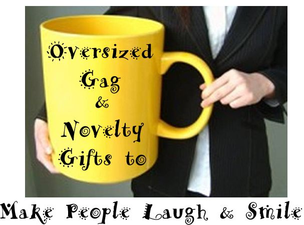 Oversized Giant Gag And Novelty Gifts To Make People Laugh