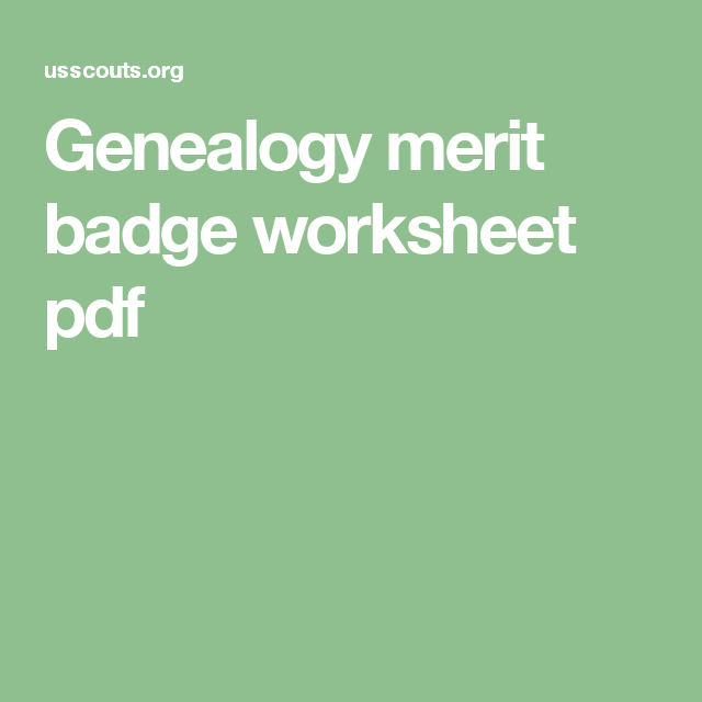 Genealogy Merit Badge Worksheet Pdf Family History Class