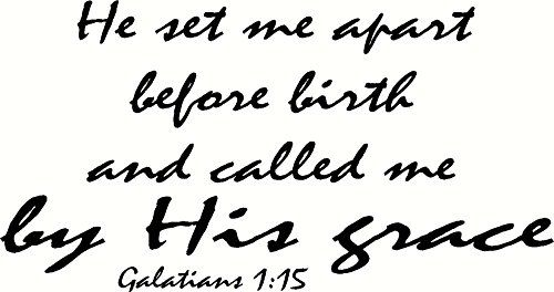 Galatians 1:15 Wall Art, He Set Me Apart Before Birth and Called Me By His Grace, Creation Vinyls Creation Vinyls http://www.amazon.com/dp/B00S5O0XMS/ref=cm_sw_r_pi_dp_UTkTub18QAKC4