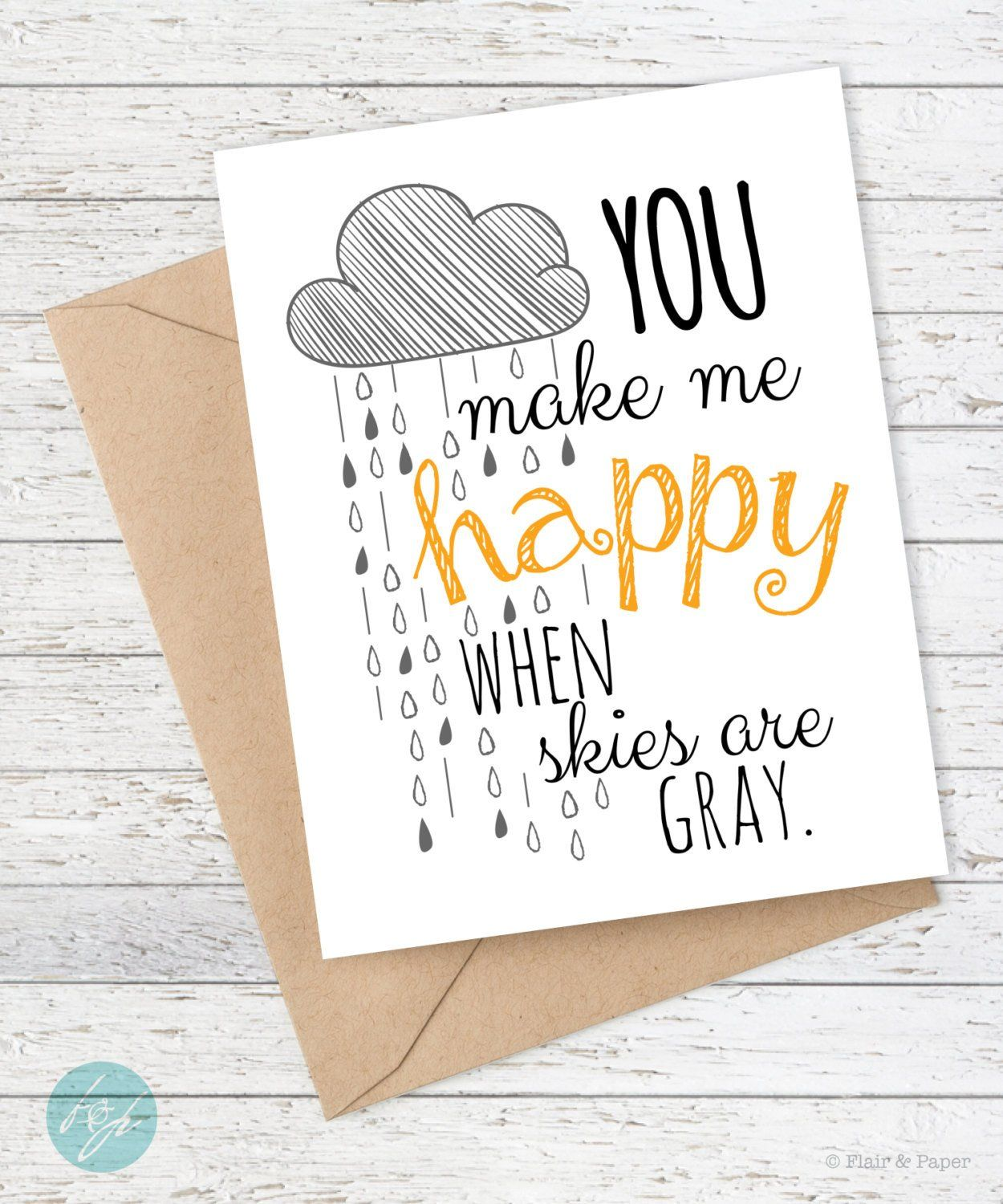 Card - You Make Me Happy When Skies Are Gray - Gifted Boutique and